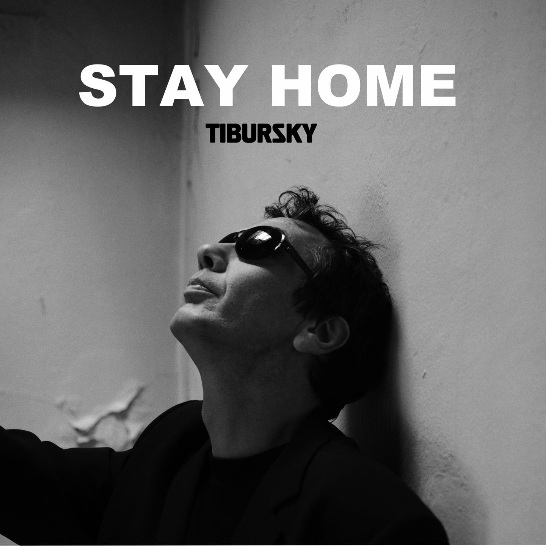 Tibursky <br>STAY HOME